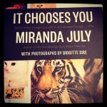 It Chooses You, by Miranda July