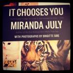 It Chooses You, by Miranda July