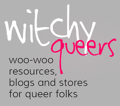 Witchy Queers: woo-woo resources, blogs and stores for queer folks
