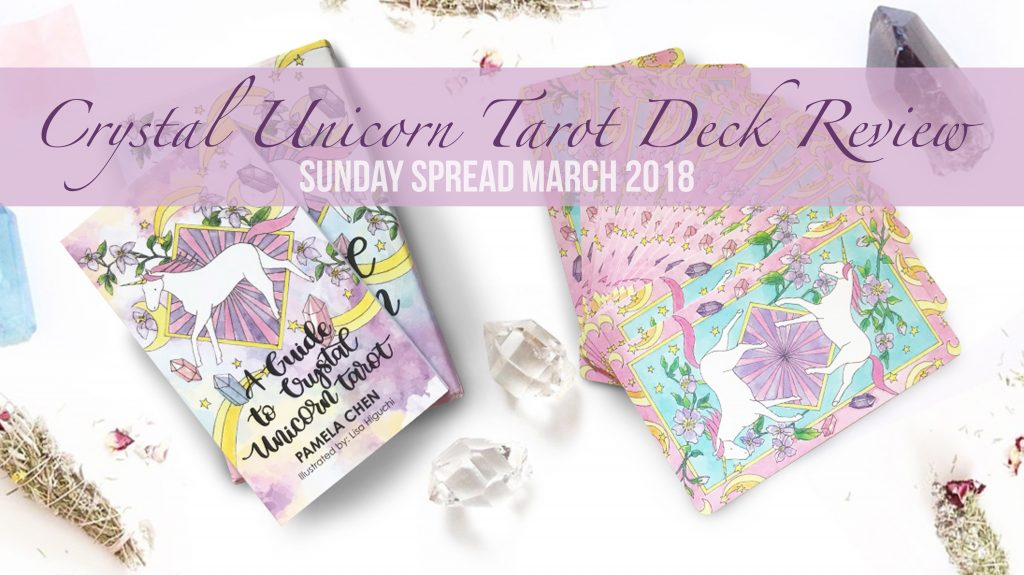 March Sunday Spread | Crystal Unicorn Tarot deck review | The Little